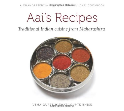 9780615676074: Aai's Recipes: Traditional Indian cuisine from Maharashtra