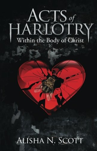 9780615676289: Acts of Harlotry: Within the Body of Christ