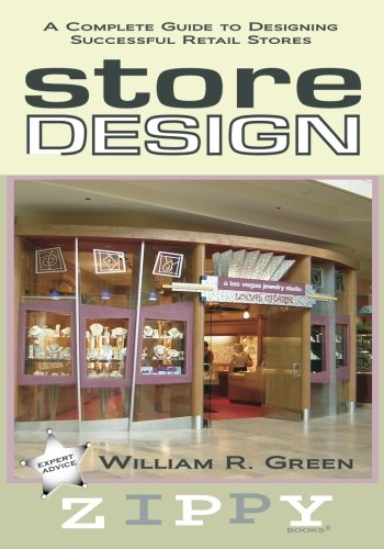 9780615676395: STORE DESIGN: A Complete Guide to Designing Successful Retail Stores