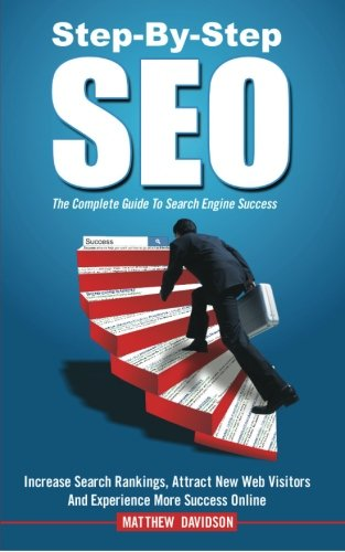 9780615676609: Step-By-Step SEO: The Complete Guide To Search Engine Success