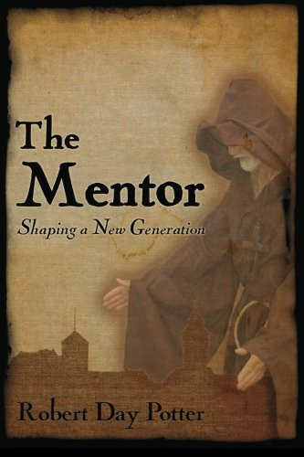 The Mentor: Shaping a New Generation: Potter, Robert Day