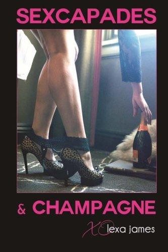 Sexcapades Champagne: lexa james