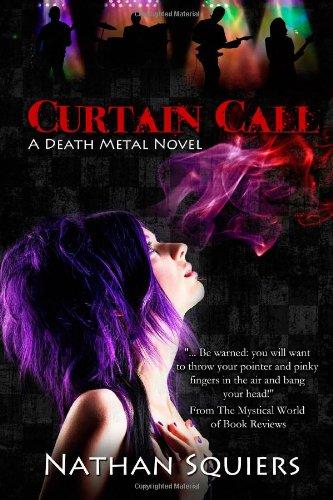 9780615677507: Curtain Call: A Death Metal Novel