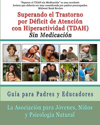 9780615677880: Superar el Trastorno por Déficit de Atención con Hiperactividad (TDAH) Sin Medicación: Guía para Padres y Educadores