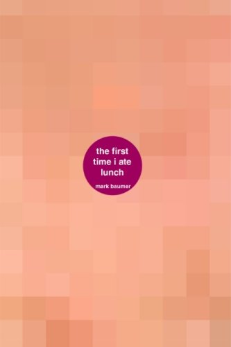 9780615677989: The First Time I Ate Lunch: a book about the first time i ate lunch