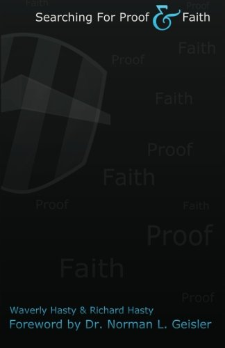 9780615678023: Searching for Proof and Faith: Foreword by Dr. Norman L. Geisler