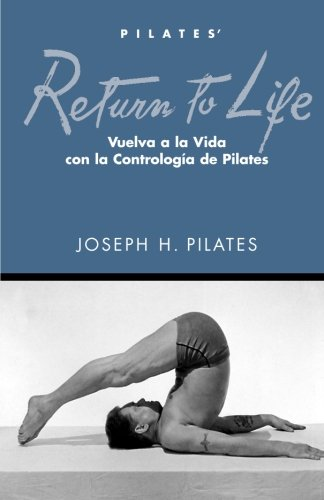 Vuelva a la Vida (Spanish Edition) (061567805X) by Joseph H Pilates