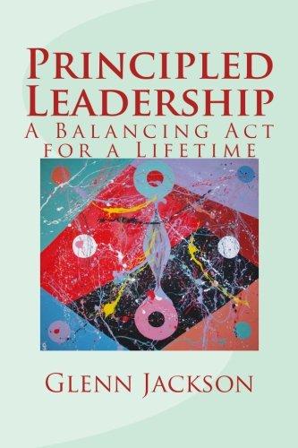 9780615678450: Principled Leadership: A Balancing Act for a Lifetime