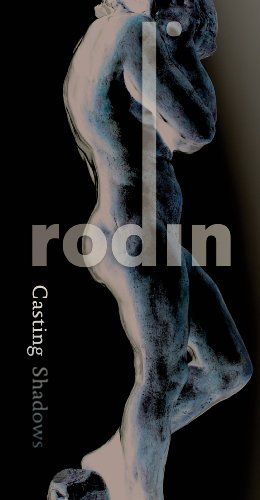 Casting Shadows: Auguste Rodin: Ted Wells