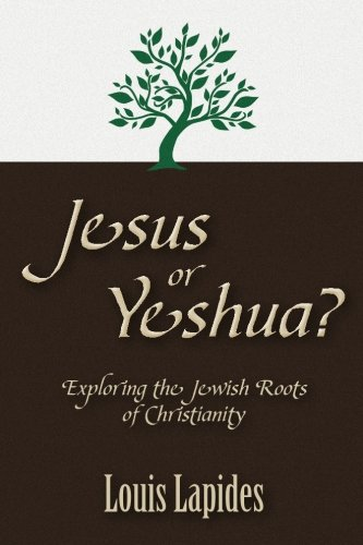 9780615678771: Jesus or Yeshua: Exploring the Jewish Roots of Christianity