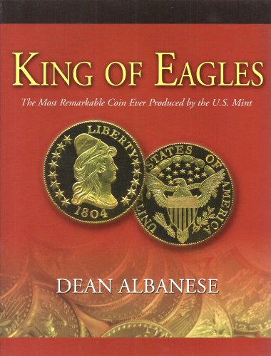 9780615679792: King Of Eagles: The Most Remarkable Coin Ever Produced by the U.S. Mint