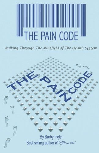 9780615680323: The Pain Code: Walking Through the Minefield of the Health System (Volume 1)