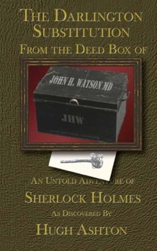 9780615680859: The Darlington Substitution: From the Deed Box of John H Watson MD (Volume 4)