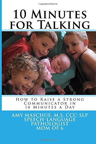 9780615681054: 10 Minutes for Talking: How to Raise a Strong Communicator in 10 Minutes a Day