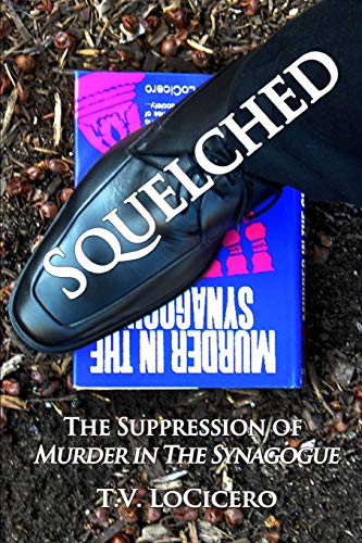 9780615681979: Squelched: The Suppression of Murder in the Synagogue
