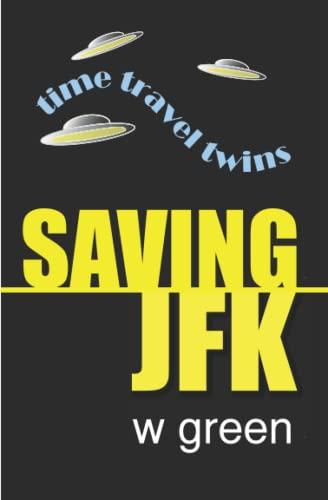9780615682792: Saving JFK (Volume 1)