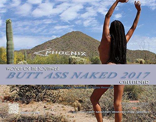 9780615682907: Women of the Southwest Butt Ass Naked 2017 Calendar