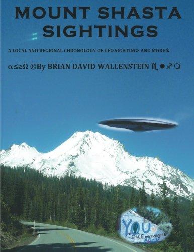 Mount Shasta Sightings: Wallenstein, Mr. Brian David