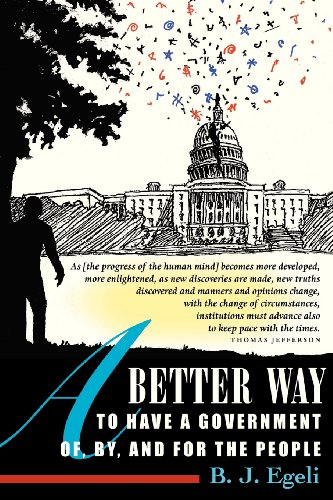 9780615683348: A Better Way to Have a Government Of, By, and For the People