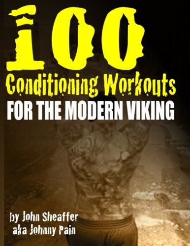 9780615683652: 100 Conditioning Workouts for the Modern Viking