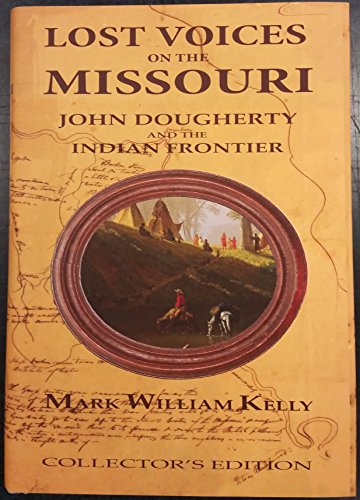 9780615683751: Lost Voices on the Missouri (Lost Voices on the Missouri John Dougherty and the Indian Frontier)