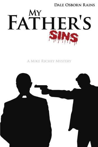 9780615683836: My Father's Sins: A MIke Richey Mystery
