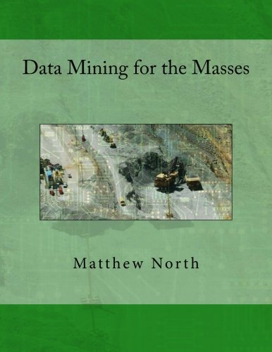 Data Mining for the Masses: Dr. Matthew A North