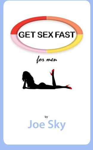 9780615684734: GET SEX FAST (for men)