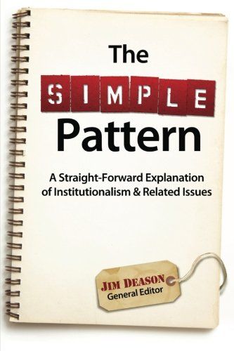 9780615685038: The Simple Pattern: A Straight-Forward Explanation of Institutionalism & Related Issues