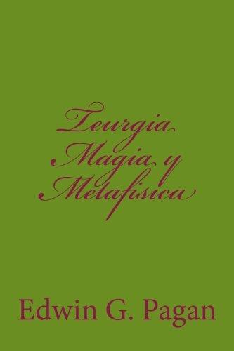 9780615685298: Teurgia Magia y Metafisica: Gaspar Pagan: 7
