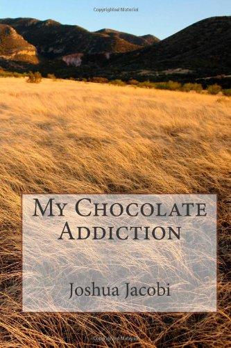 9780615686783: My Chocolate Addiction
