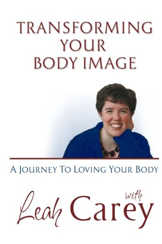 9780615687070: Transforming Your Body Image: A Journey To Loving Your Body