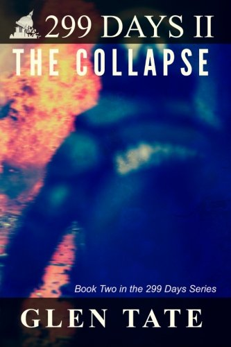 9780615687469: 299 Days: The Collapse (Volume 2)