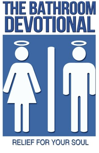 9780615687605: The Bathroom Devotional: Relief For Your Soul (Volume 1)