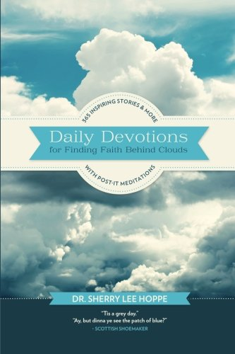 Daily Devotions for Finding Faith Behind Clouds: 365 inspiring stories and more with post-it ...