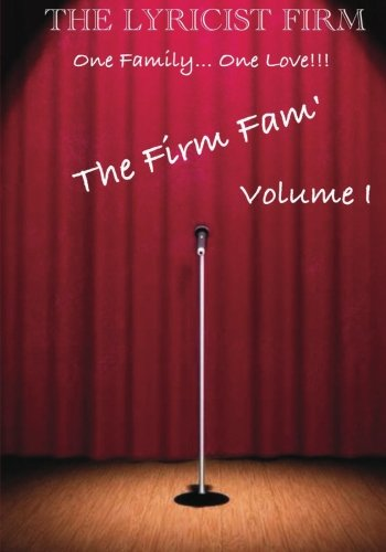 The Lyricist Firm One Family. One Love: The Firm Fam: THE LYRICIST Firm