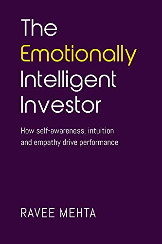 9780615688329: The Emotionally Intelligent Investor: How self-awareness, empathy and intuition drive performance