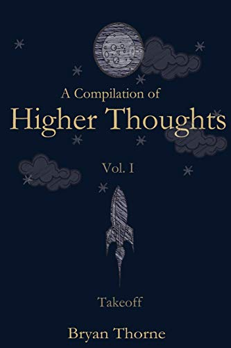 9780615688558: A Compilation of Higher Thoughts: Volume I: Takeoff (Volume 1)