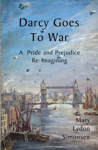9780615689487: Darcy Goes to War: A Pride and Prejudice Re-Imagining