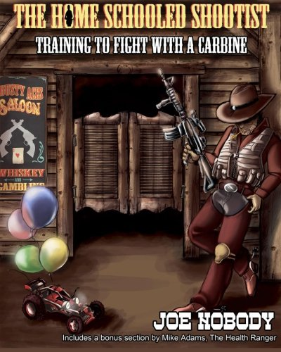9780615689494: The Home Schooled Shootist: Training to Fight with a Carbine
