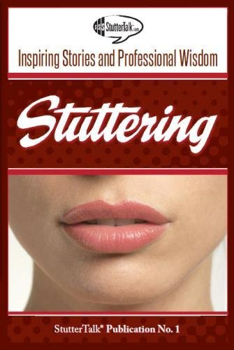 9780615689524: Stuttering: Inspiring Stories and Professional Wisdom (Volume 1)