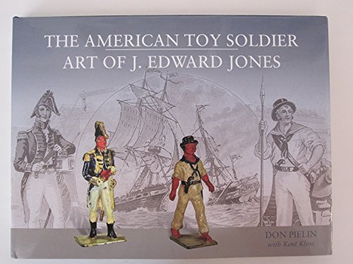 9780615689661: The American Toy Soldier Art of J. Edward Jones