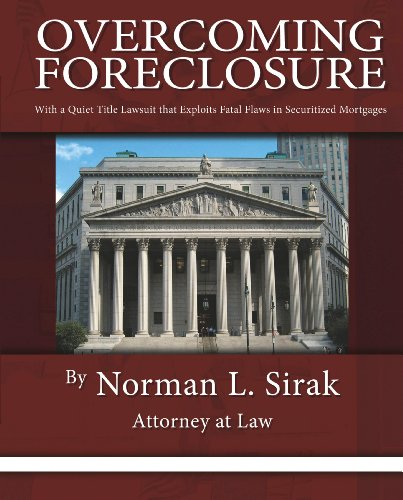 9780615689845: Overcoming Foreclosure (With a Quiet Title Lawsuit that Exploits Fatal Flaws in Securitized Mortgages)