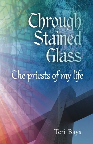 9780615690551: Through Stained Glass: The priests of my life: The priests of my life