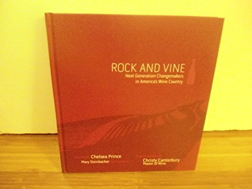 9780615691190: Rock and Vine Next Generation Changemakers in Americas Wine Country