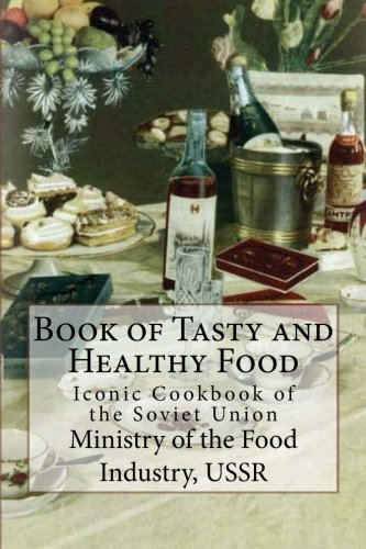 9780615691350: Book of Tasty and Healthy Food: Iconic Cookbook of the Soviet Union