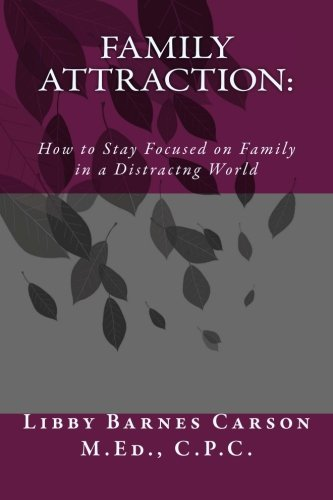 9780615691510: Family Attraction: How to Stay Focused on Family in a Distracting World