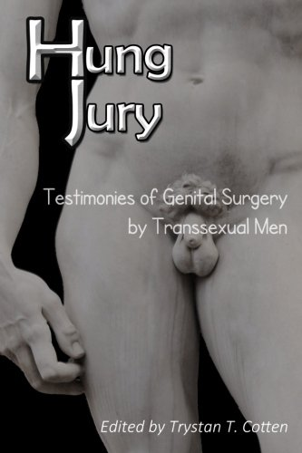 9780615692357: Hung Jury: Testimonies of Genital Surgery by Transsexual Men