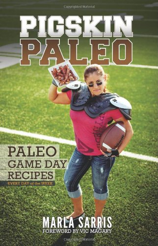 9780615693491: Pigskin Paleo: Game Day Recipes for Every Day of the Week