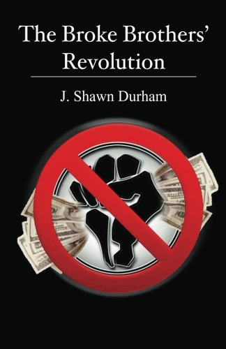 9780615693712: The Broke Brothers' Revolution